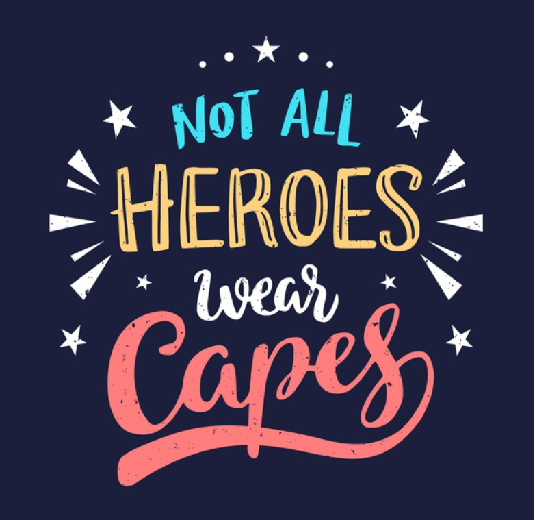 Not all heroes wear capes - the entrepreneurs hero.